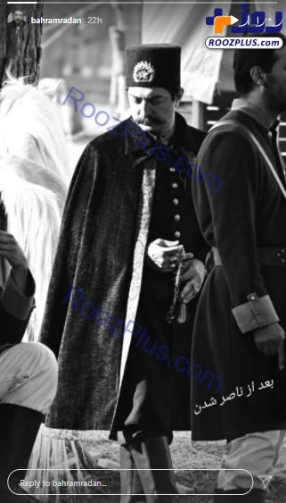 عکس جدید بهرام رادان در نقش ناصرالدین شاه
